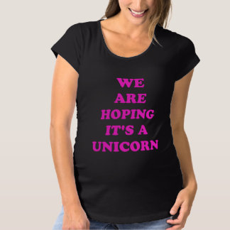 We Are Hoping It's A Unicorn. Tee