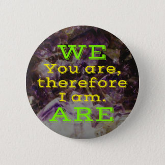 WE ARE II 2 INCH ROUND BUTTON