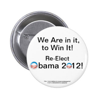 We Are in it, to Win It! Re-Elect Obama 2012! 2 Inch Round Button