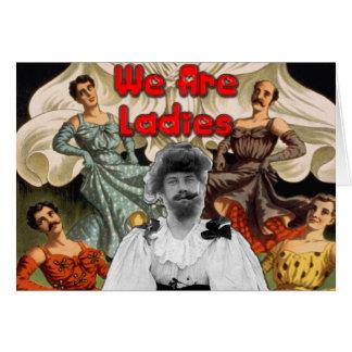 We Are Ladies - Greeting/Note Card