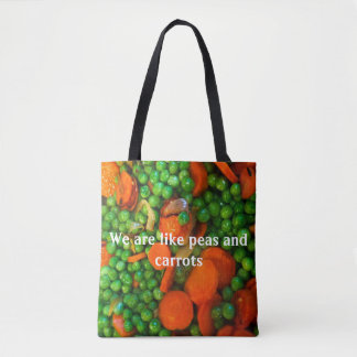 We are like peas and carrots tote bag