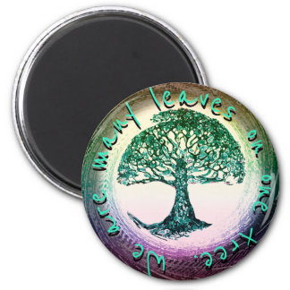 We are many leaves on one tree. magnet