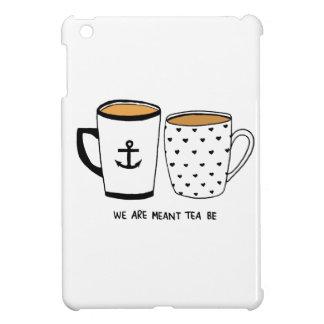 We are Meant Tea Be iPad Mini Cover