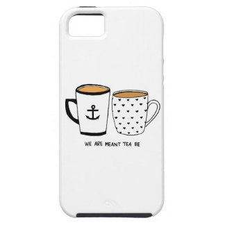 We are Meant Tea Be iPhone 5 Cases