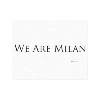 We are Milan canvas print
