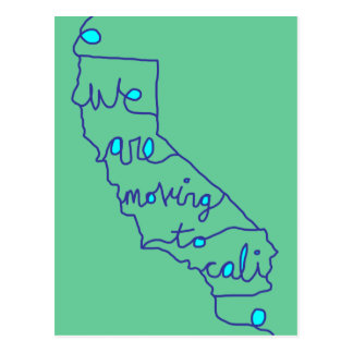 we are moving to cali postcard