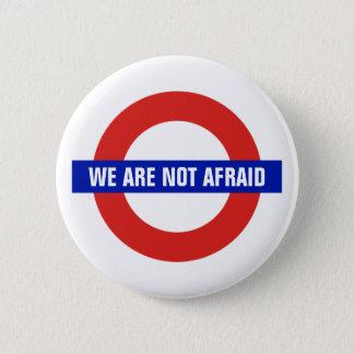 """We Are Not Afraid"" London U.K. Anti-Terrorism 2 Inch Round Button"