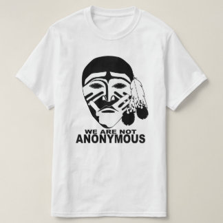 WE ARE NOT ANONYMOUS TEE SHIRT