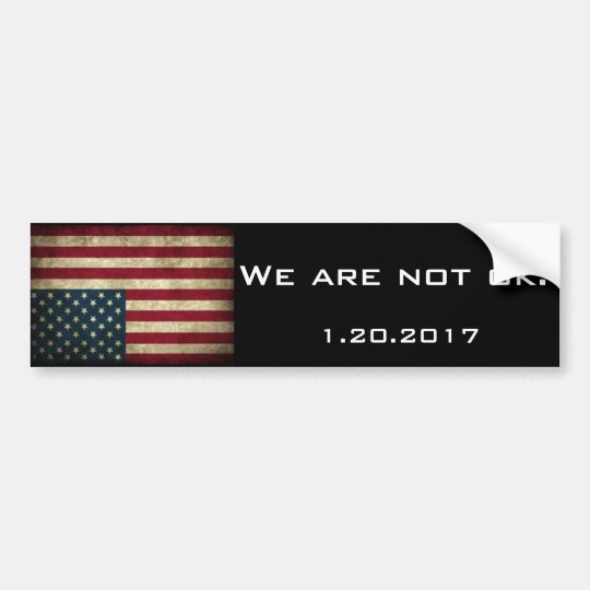 """We are not ok"" Inauguration Bumper Sticker"