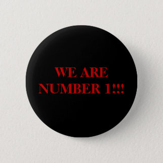WE ARE NUMBER 1!!! 2 INCH ROUND BUTTON