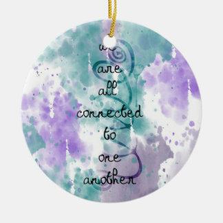 We Are One Ceramic Ornament