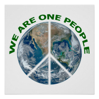 WE ARE ONE PEOPLE sign Poster