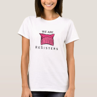 We Are ReSisters - Resist - Resistance T-Shirt
