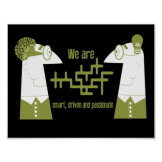 We are smart, driven and passionate poster