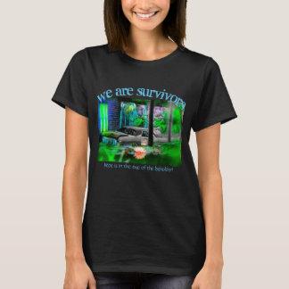 We are survivors T-Shirt