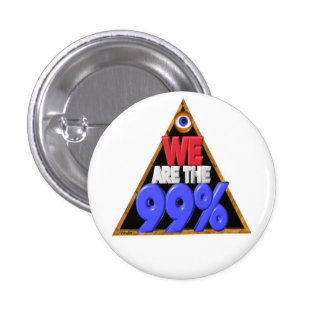 We are the 99 Occupy wall street protest Pinback Buttons