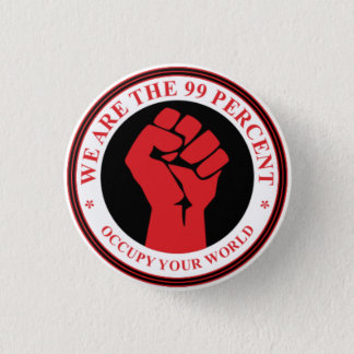 We Are The 99 Percent 1 Inch Round Button