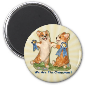 """We Are The Champions!"" Corgi Magnet"