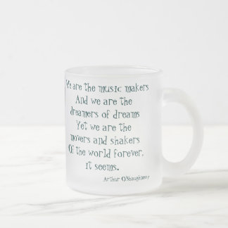 We are the dreamers of dreams frosted glass coffee mug