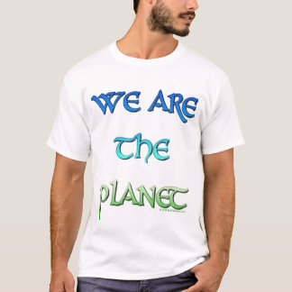We Are The Planet T-Shirt