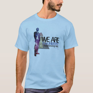 We Are The Universe T-Shirt