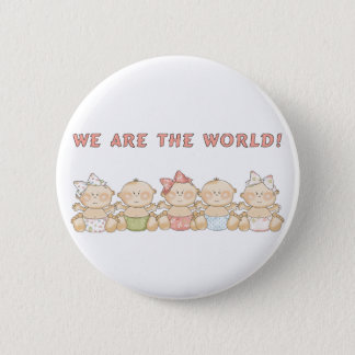 We are the World Babies Fun Pin Button