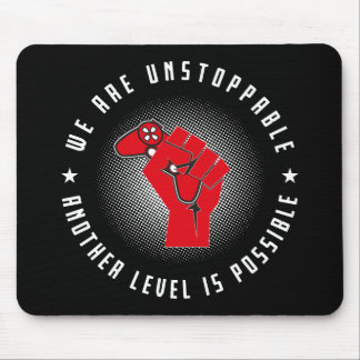 We Are Unstoppable - Another Level Is Possible Mouse Pad
