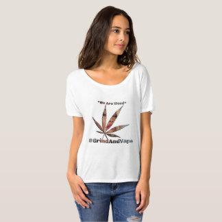 We Are Weed Princess T-Shirt by #GrindAndVape