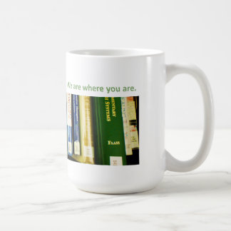 We Are Where You Are Coffee Mug