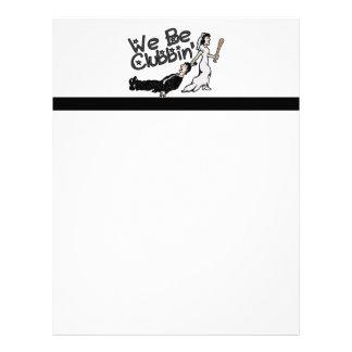 We Be Clubbin Customized Letterhead