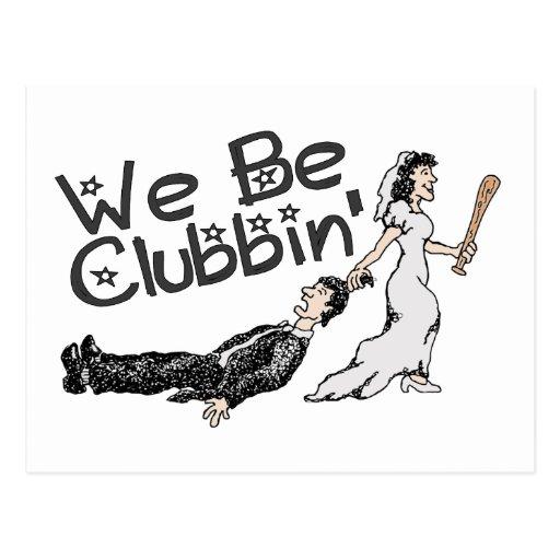 We Be Clubbin Postcard