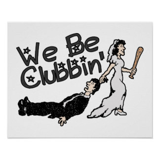 We Be Clubbin Poster
