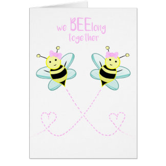 We BEElong together - Girlfriend and Girlfriend Card