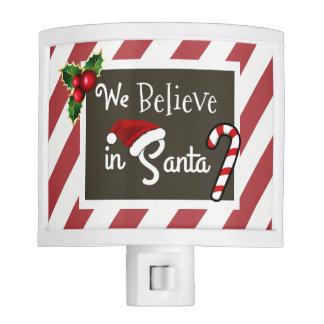 """""""We Believe In Santa"""" Christmas Nite Lights"""