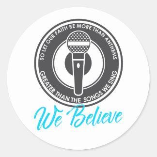 We Believe Sticker