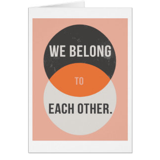 """We Belong to Each Other 5""""x7"""" Card"""