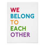 We Belong To Each Other Momastery Print
