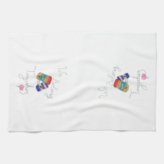 We Belong Together Kitchen Towel