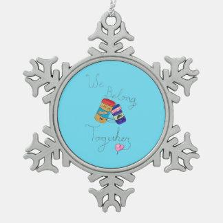 We Belong Together Snowflake Ornament