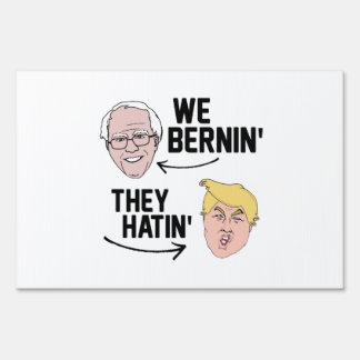 We Bernin They Hatin Sign