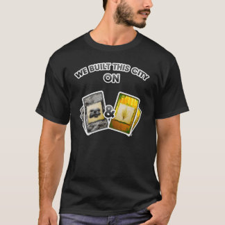 We Built This City [DARK] T-Shirt