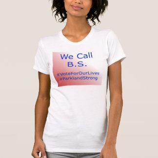 We Call B.S. charity T-Shirt