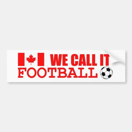 We Call It Football Bumper Sticker