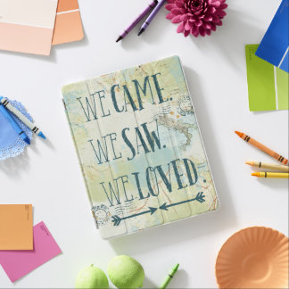 We Came, We Saw, We Loved Quote and Map iPad Cover