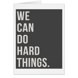 """We Can Do Hard Things 5""""x7"""" Card"""