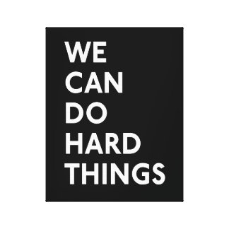 We Can Do Hard Things Canvas Wrapped Print