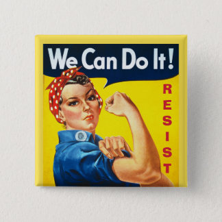 We Can Do It - Rosie the Riveter - Resist 2 Inch Square Button