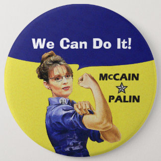 We Can Do It! Sarah Palin For Vise President 6 Inch Round Button