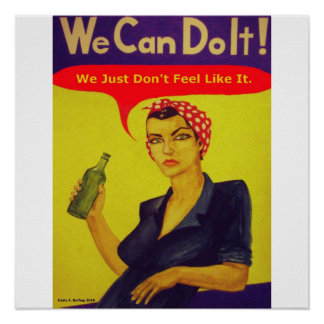 We Can Do It!  We Just Don't Feel Like It Poster