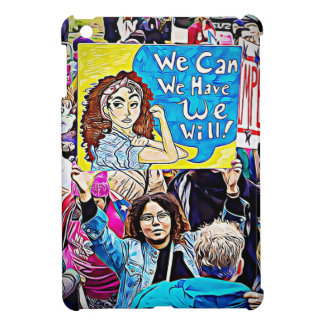 """We Can Do It' Women's March Cell Phone Case iPad Mini Cases"